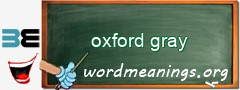 WordMeaning blackboard for oxford gray